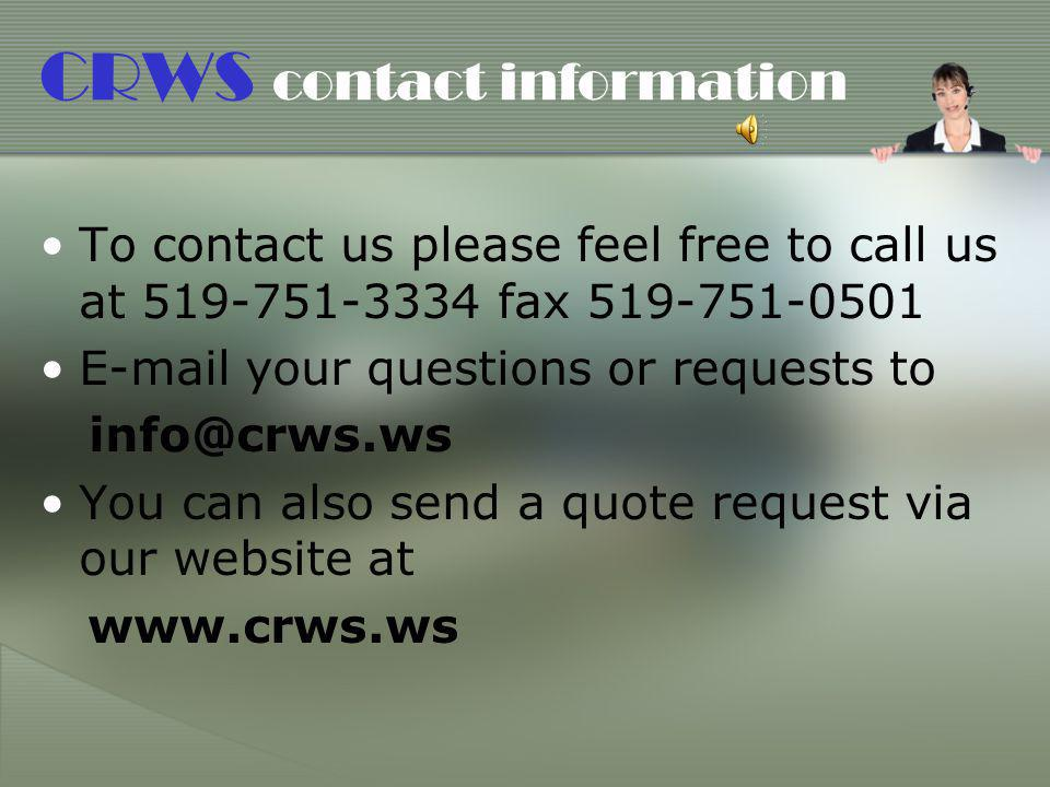 CRWS contact information To contact us please feel free to call us at 519-751-3334 fax 519-751-0501.