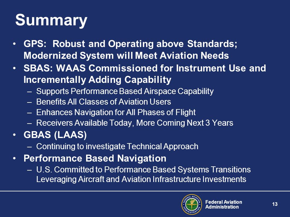 Summary GPS: Robust and Operating above Standards; Modernized System will Meet Aviation Needs.