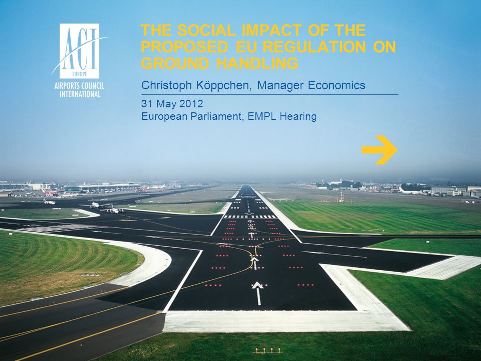 THE SOCIAL IMPACT OF THE PROPOSED EU REGULATION ON GROUND HANDLING