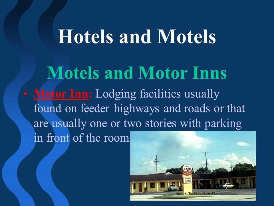 Hotels and Motels Motels and Motor Inns