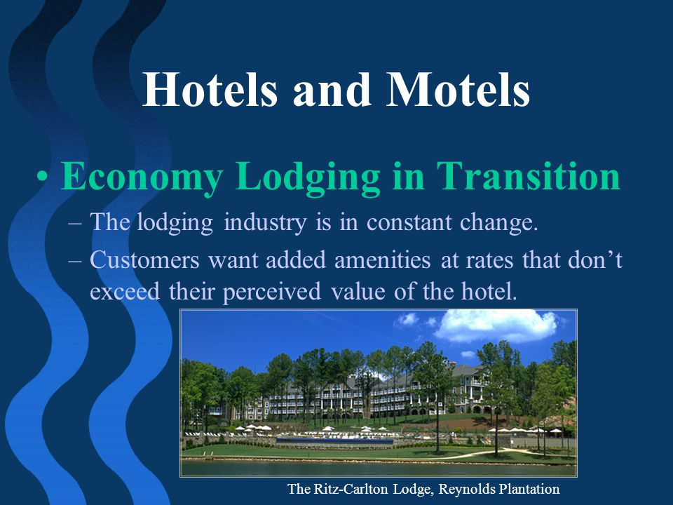 Hotels and Motels Economy Lodging in Transition