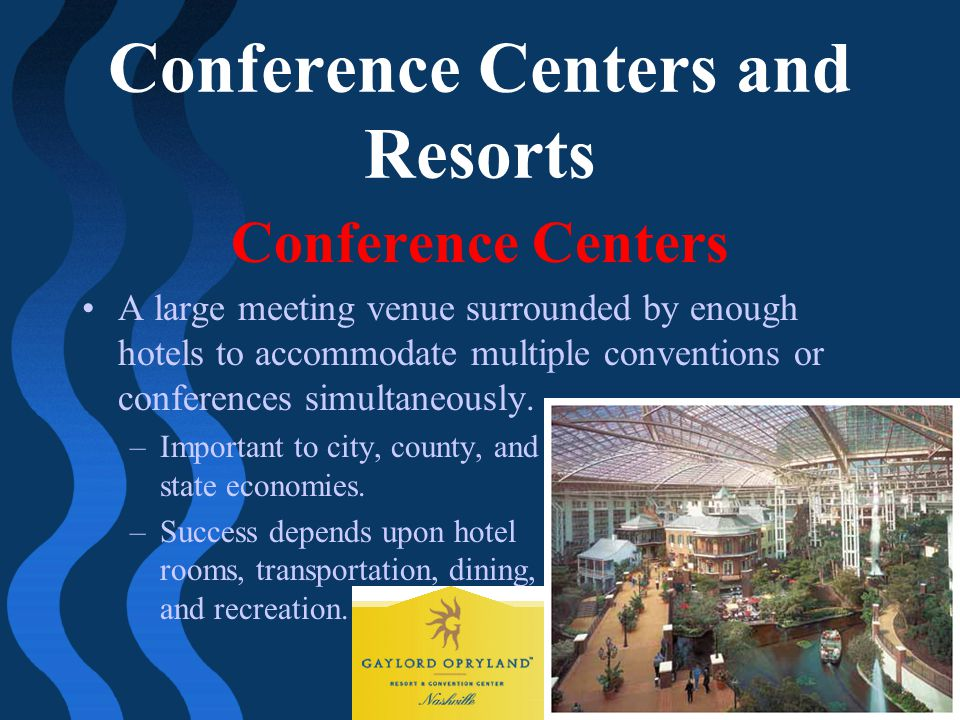 Conference Centers and Resorts