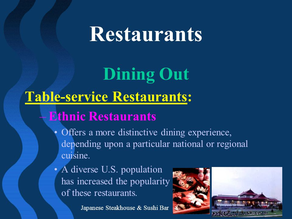 Restaurants Dining Out Table-service Restaurants: Ethnic Restaurants