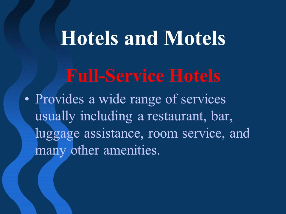 Hotels and Motels Full-Service Hotels
