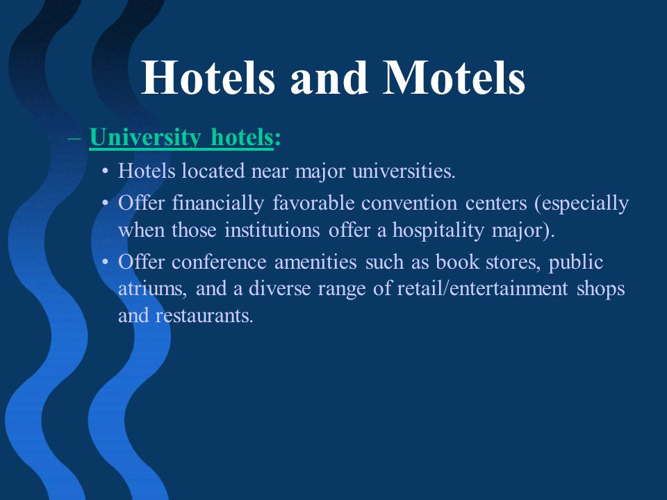 Hotels and Motels University hotels: