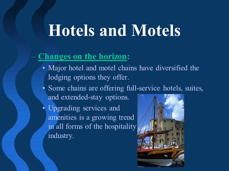 Hotels and Motels Changes on the horizon: