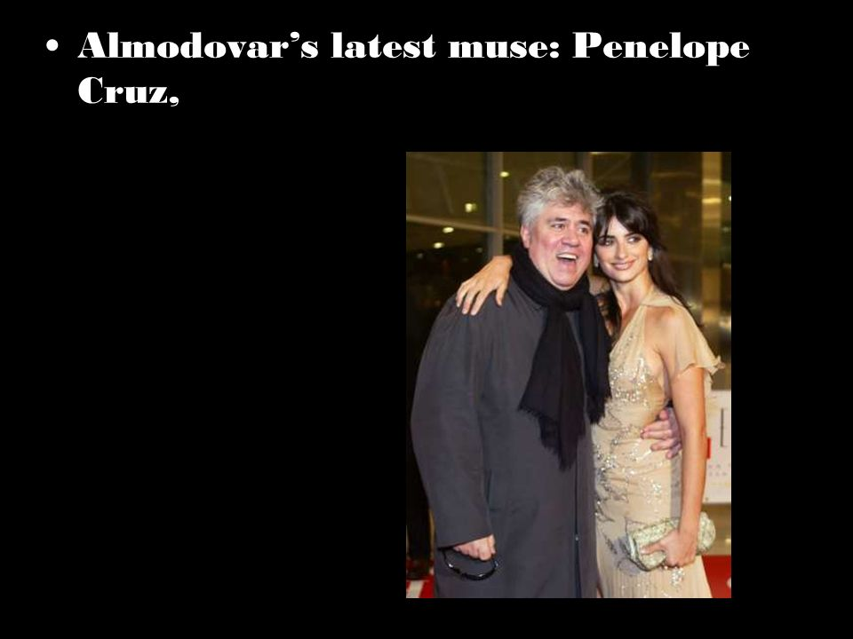 Almodovar's latest muse: Penelope Cruz,