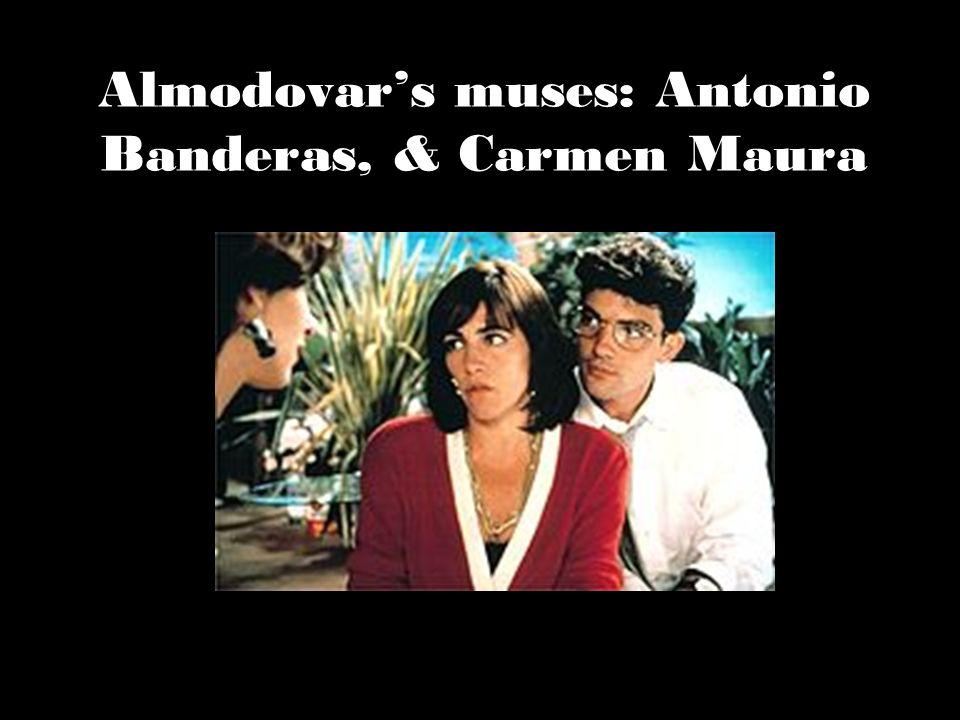 Almodovar's muses: Antonio Banderas, & Carmen Maura