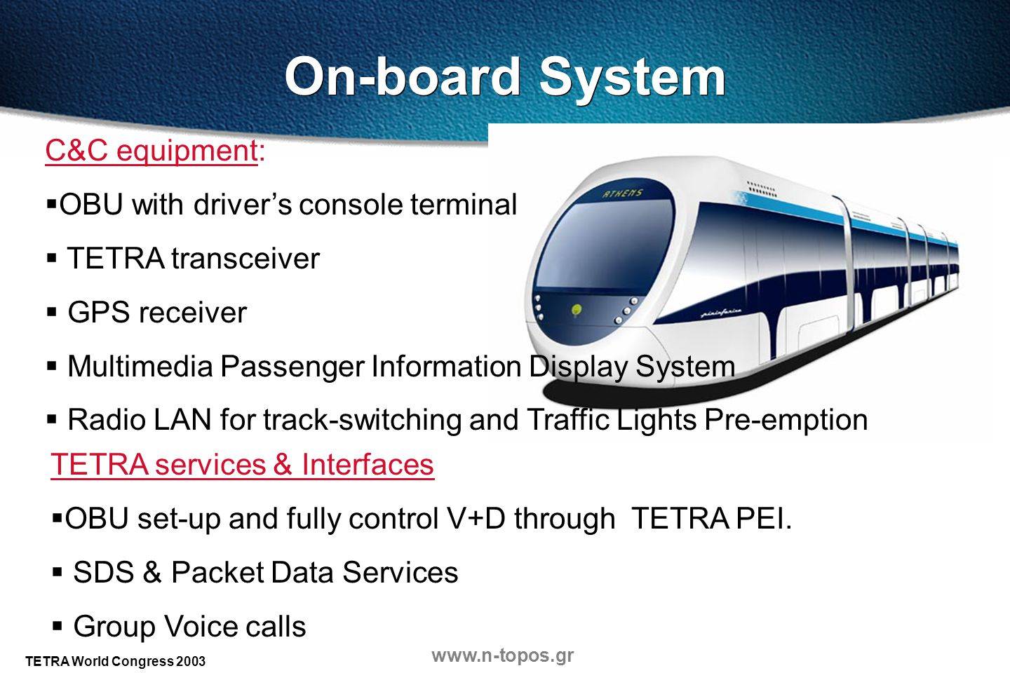 On-board System C&C equipment: OBU with driver's console terminal
