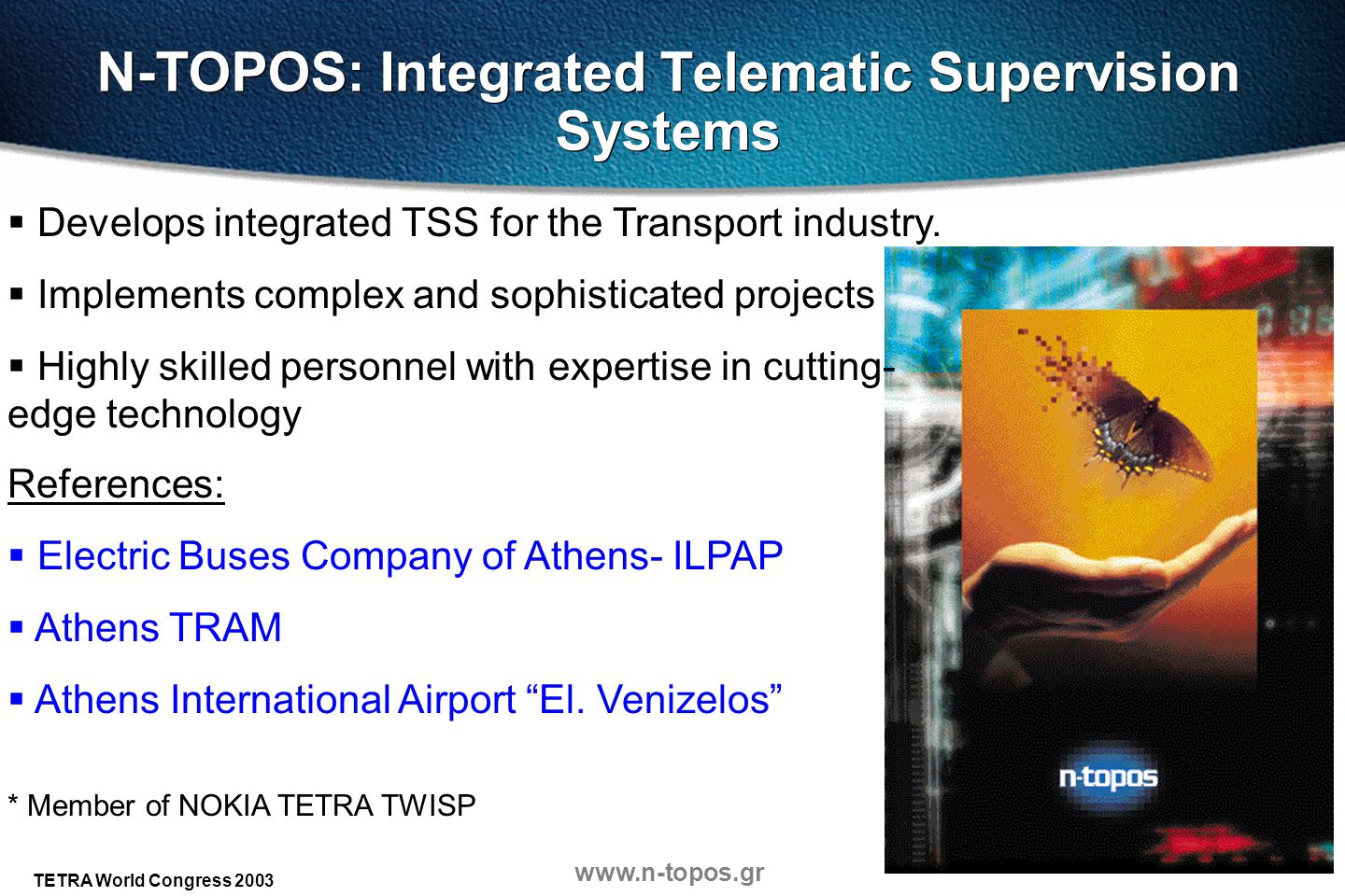 N-TOPOS: Integrated Telematic Supervision Systems
