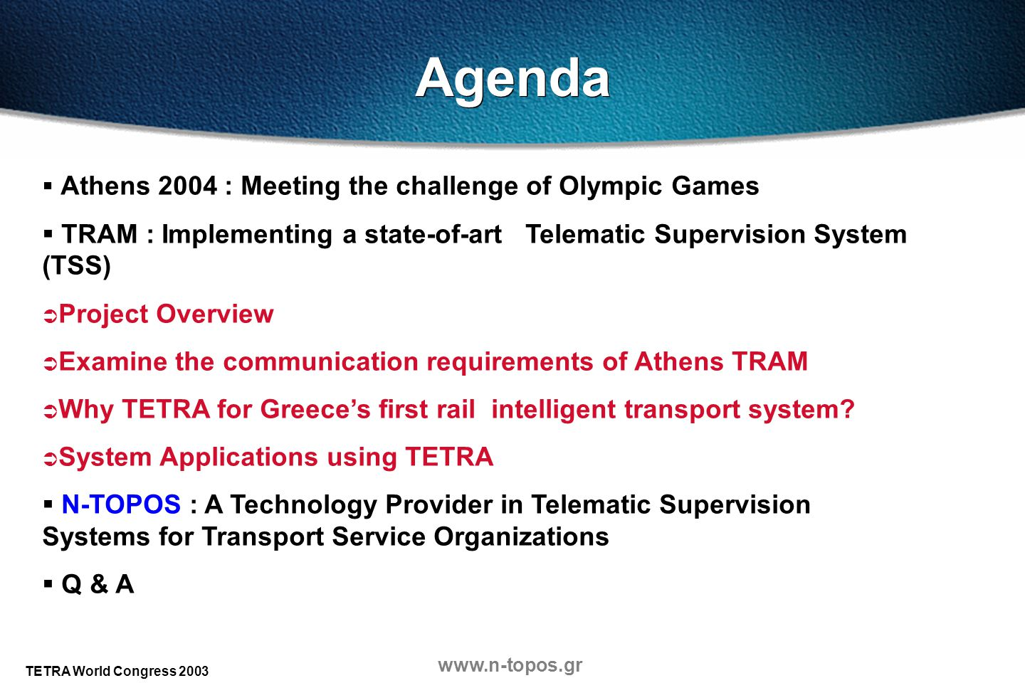 Agenda Athens 2004 : Meeting the challenge of Olympic Games. TRAM : Implementing a state-of-art Telematic Supervision System (TSS)