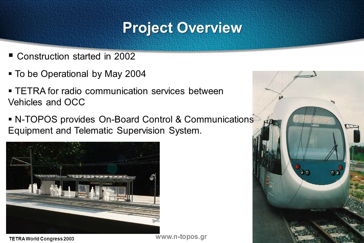 Project Overview Construction started in 2002