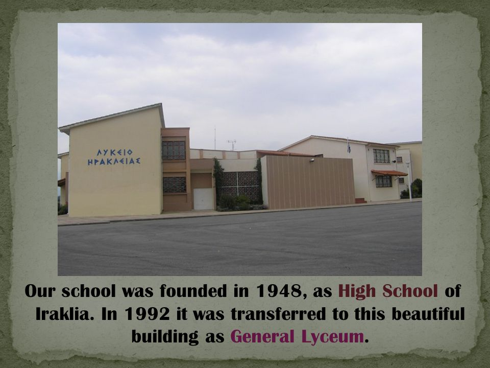 Our school was founded in 1948, as High School of Iraklia