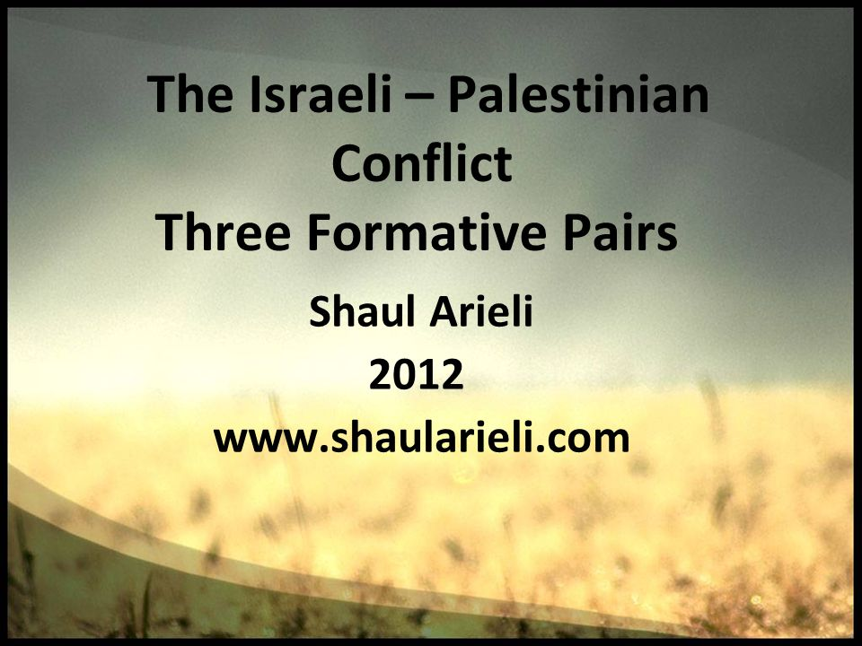 The Israeli – Palestinian Conflict