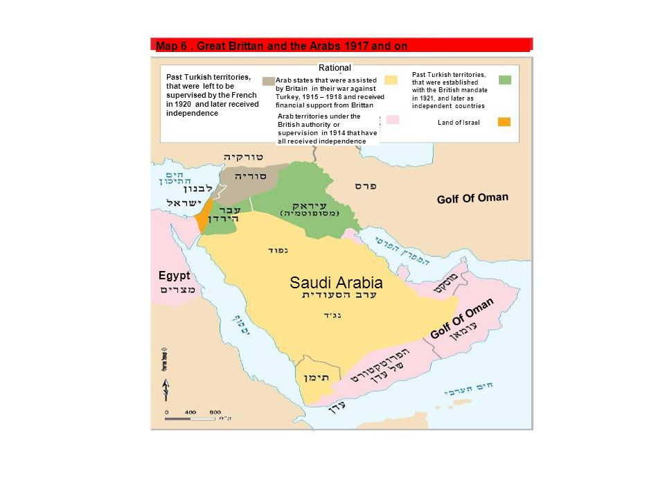 Saudi Arabia Map 6 . Great Brittan and the Arabs 1917 and on