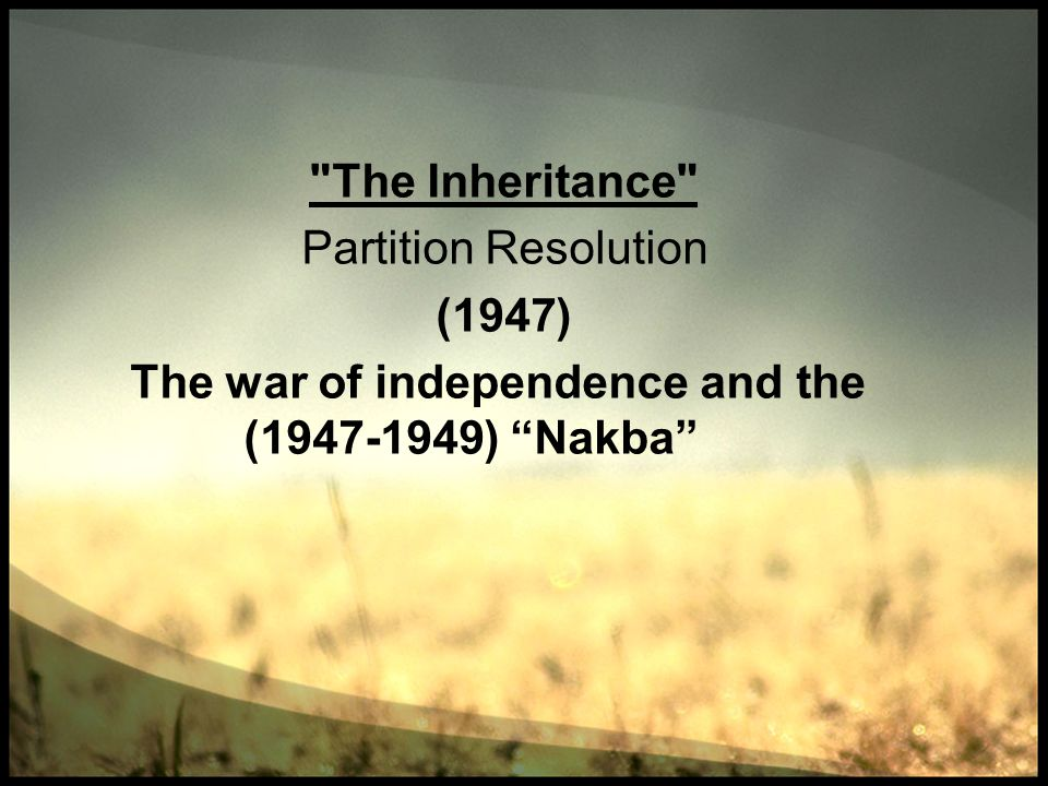 The war of independence and the Nakba (1947-1949)