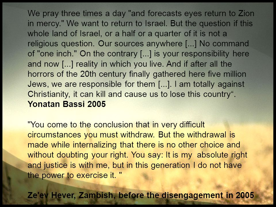 We pray three times a day and forecasts eyes return to Zion in mercy