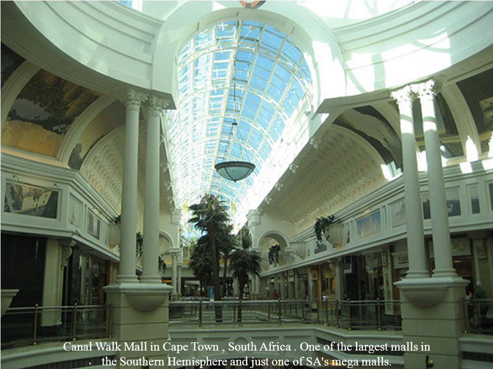 the Southern Hemisphere and just one of SA s mega malls.