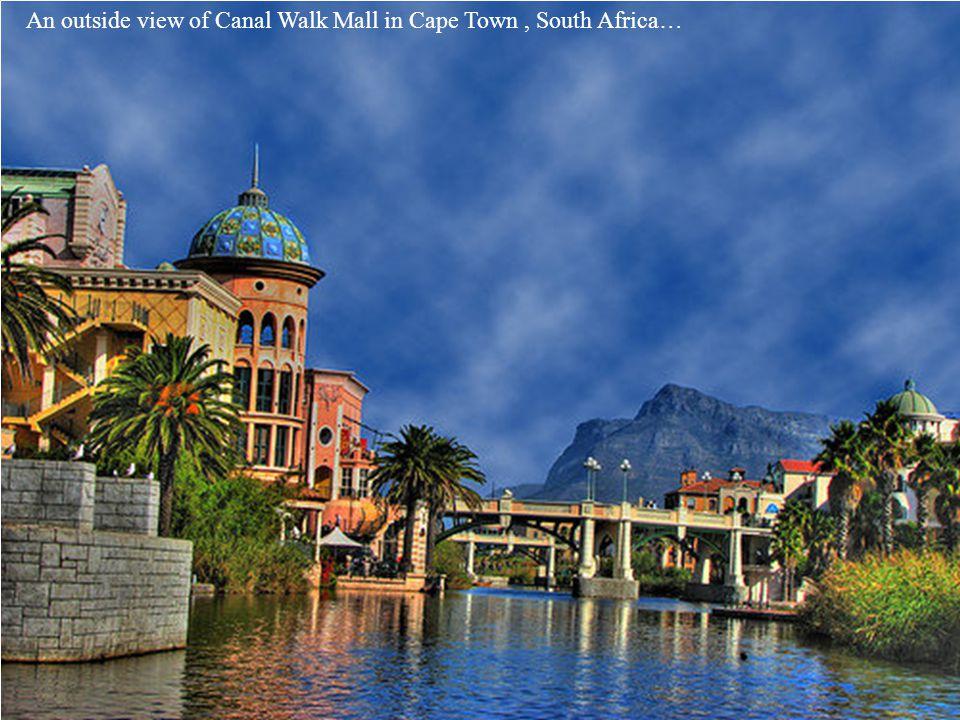 An outside view of Canal Walk Mall in Cape Town , South Africa…