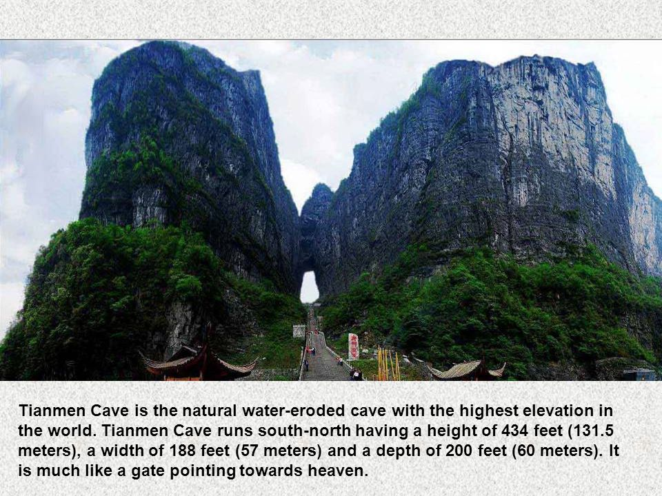 Tianmen Cave is the natural water-eroded cave with the highest elevation in the world.
