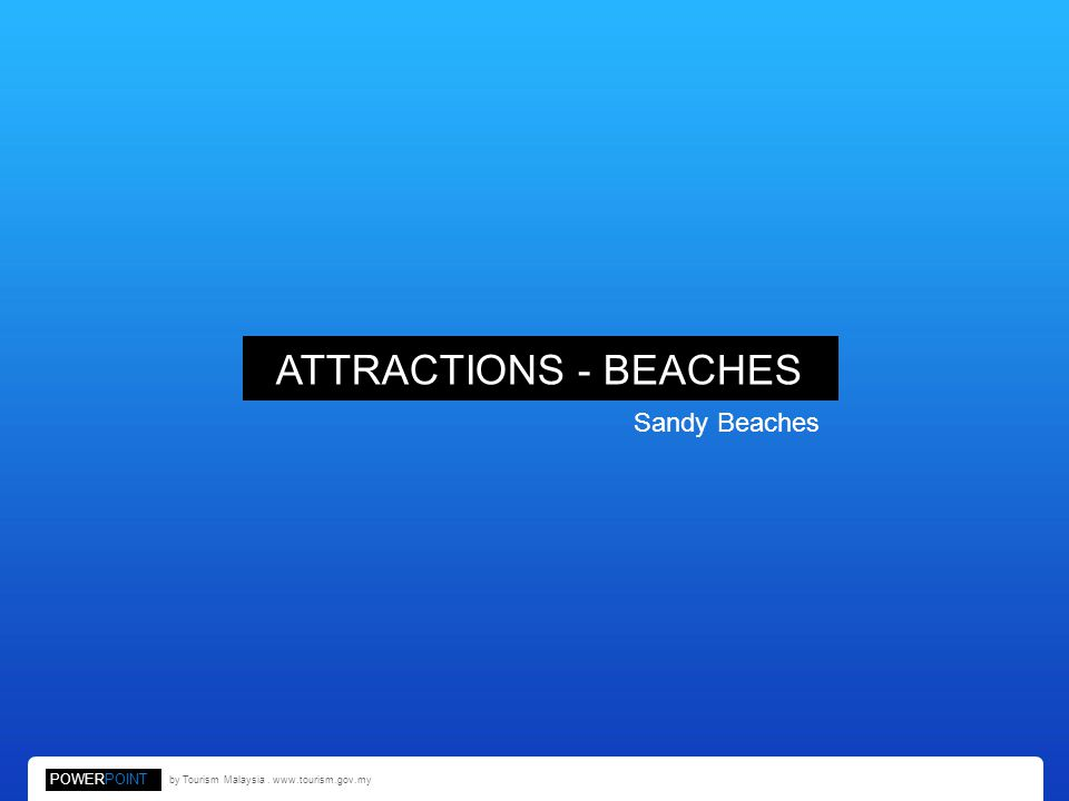 ATTRACTIONS - BEACHES Sandy Beaches POWERPOINT