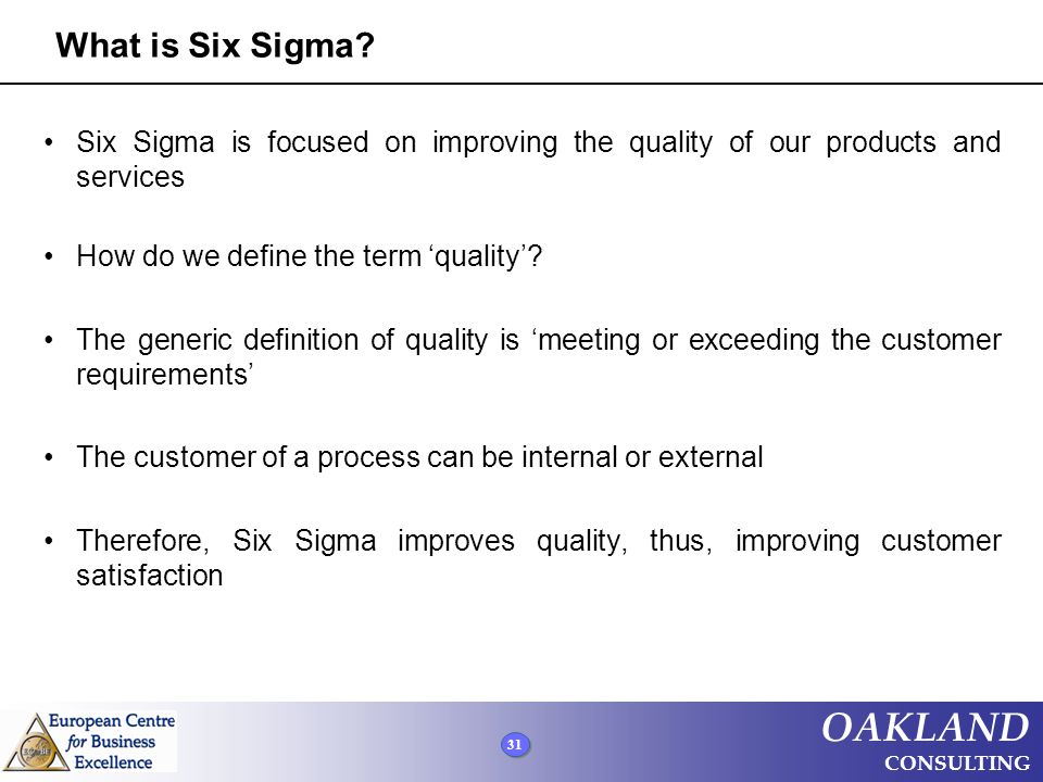 What is Six Sigma Six Sigma is focused on improving the quality of our products and services. How do we define the term 'quality'