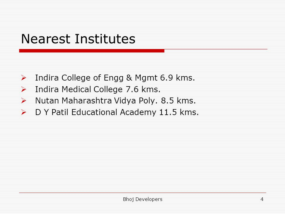Nearest Institutes Indira College of Engg & Mgmt 6.9 kms.