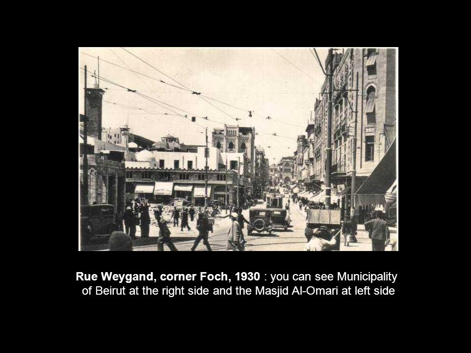 Rue Weygand, corner Foch, 1930 : you can see Municipality