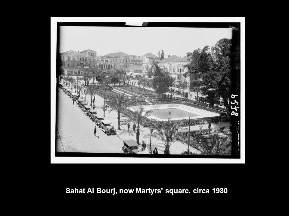 Sahat Al Bourj, now Martyrs square, circa 1930