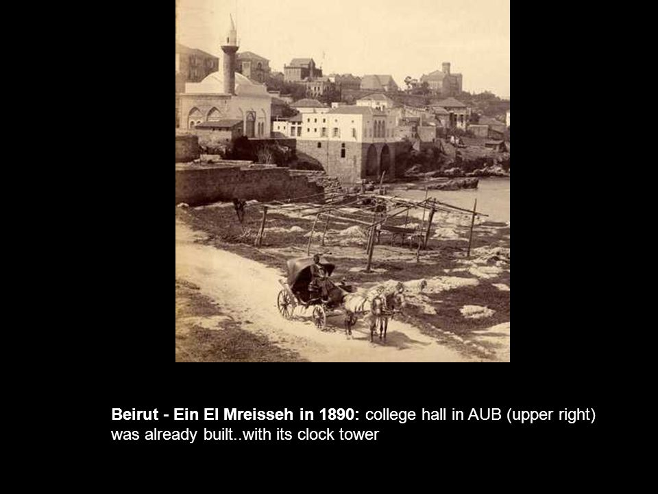 Beirut - Ein El Mreisseh in 1890: college hall in AUB (upper right)