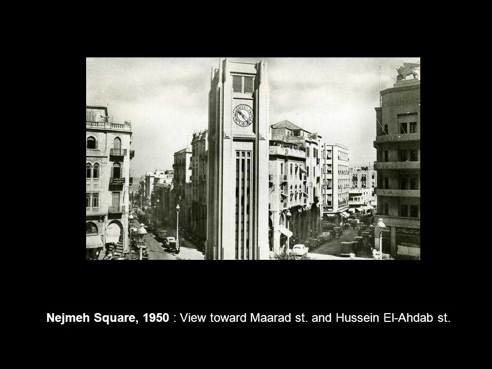 Nejmeh Square, 1950 : View toward Maarad st. and Hussein El-Ahdab st.