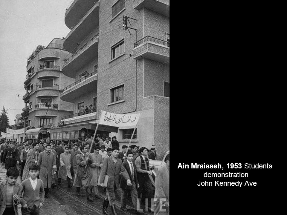 Ain Mraisseh, 1953 Students demonstration John Kennedy Ave