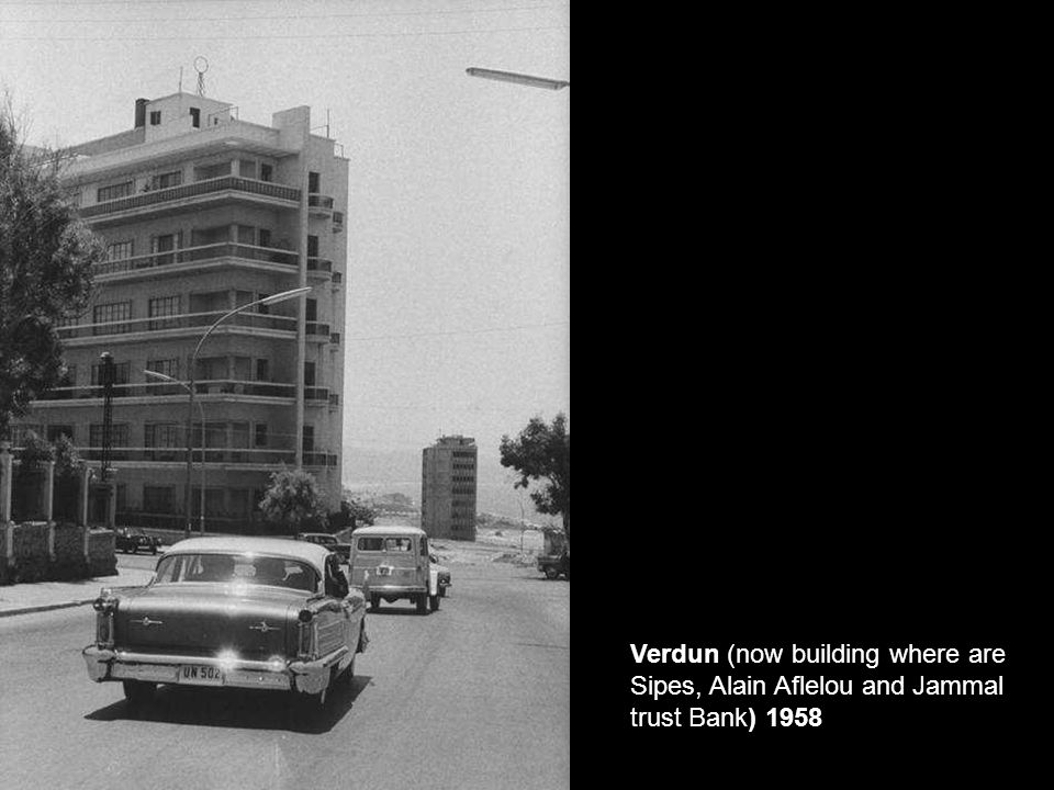 Verdun (now building where are Sipes, Alain Aflelou and Jammal trust Bank) 1958