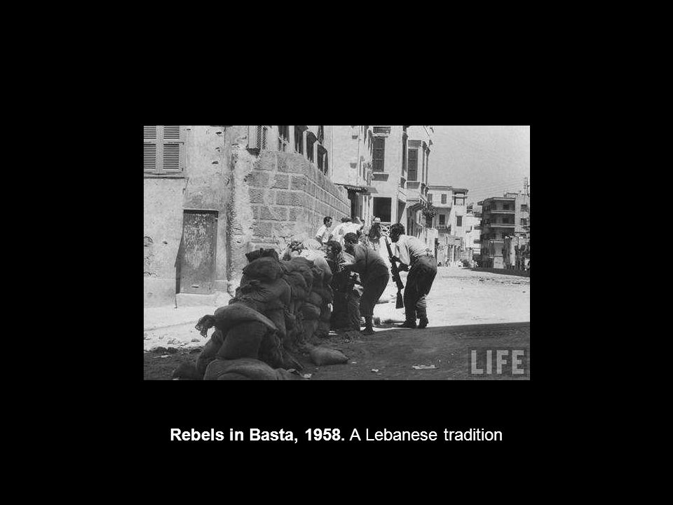 Rebels in Basta, 1958. A Lebanese tradition