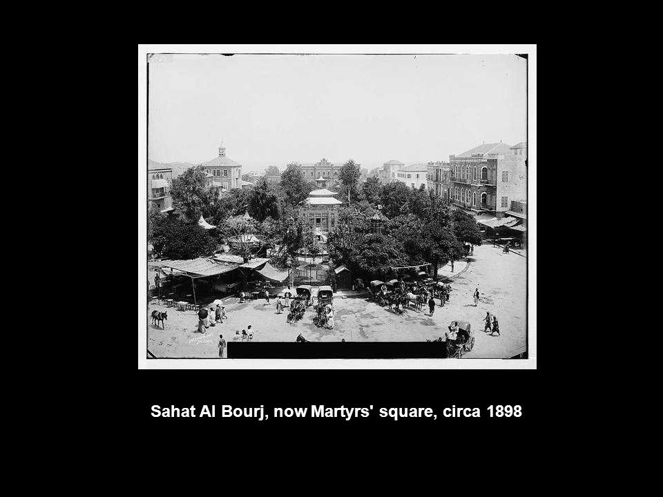 Sahat Al Bourj, now Martyrs square, circa 1898