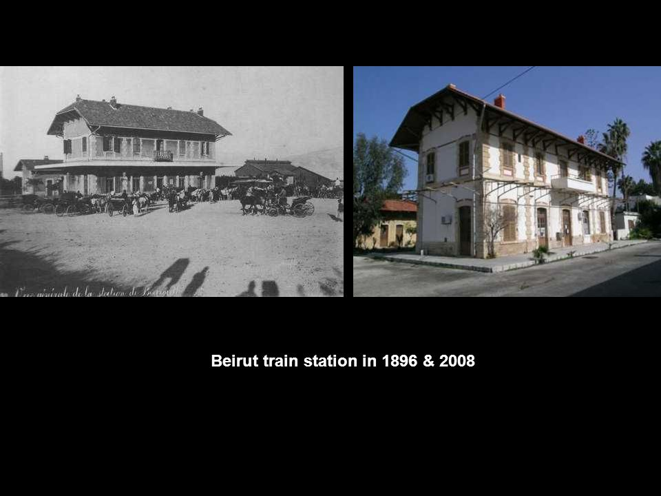 Beirut train station in 1896 & 2008