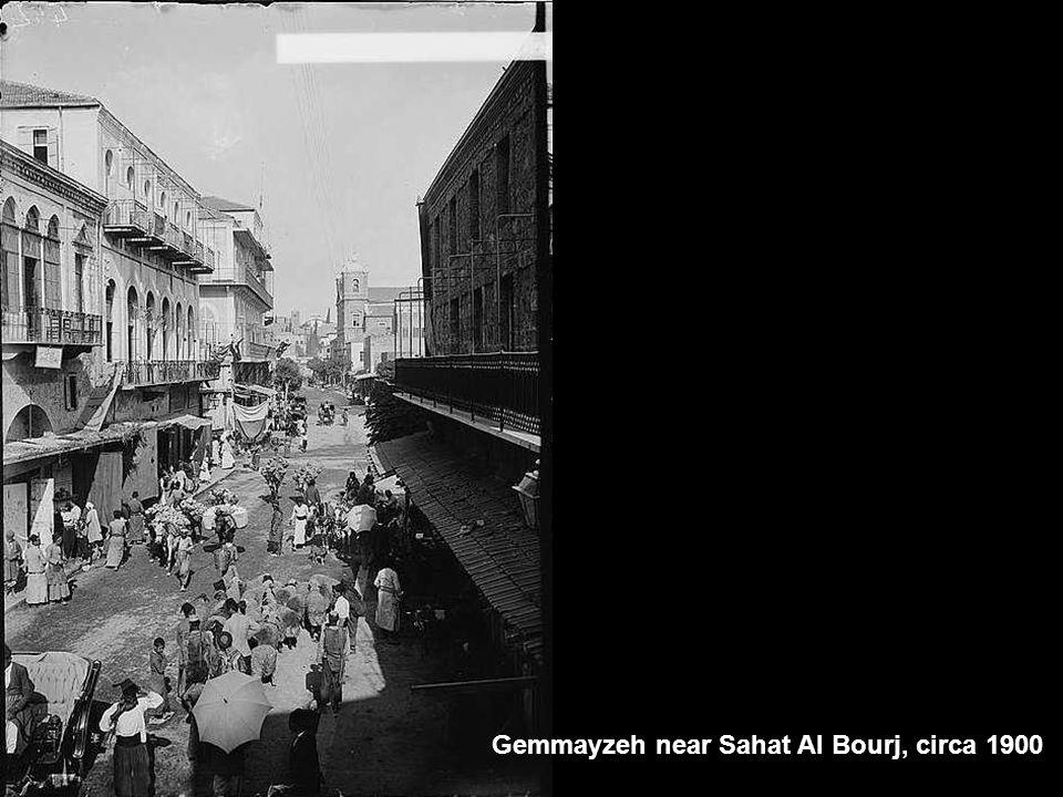 Gemmayzeh near Sahat Al Bourj, circa 1900