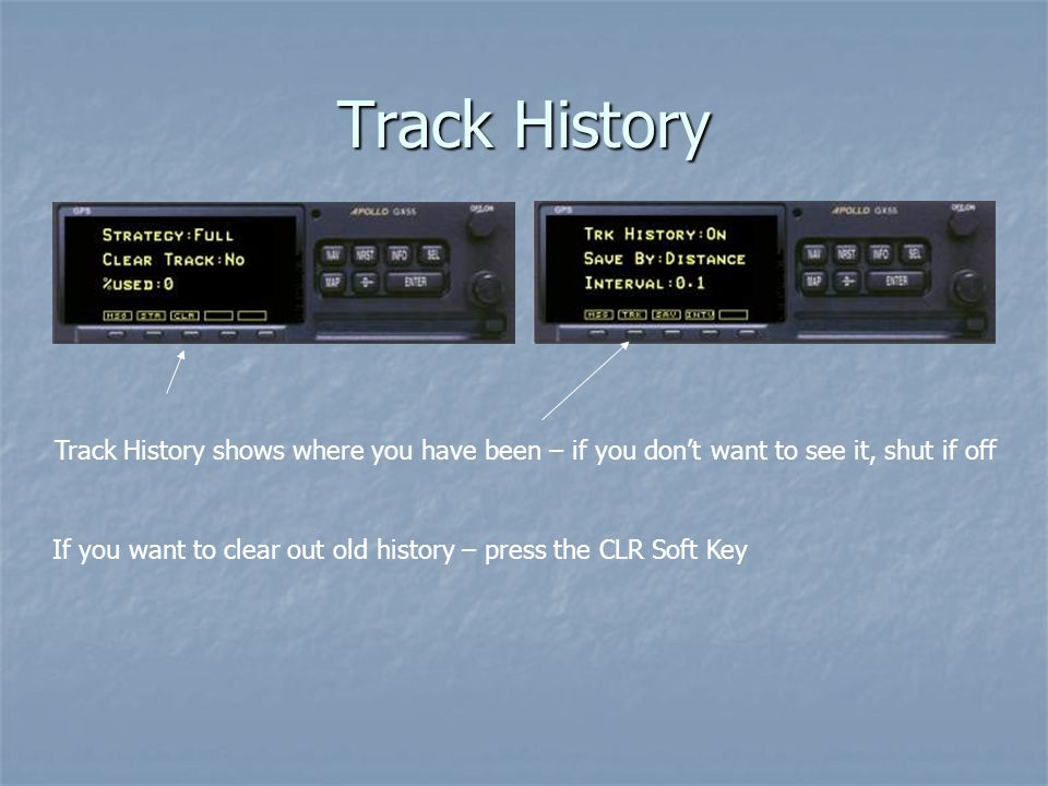 Track History Track History shows where you have been – if you don't want to see it, shut if off.