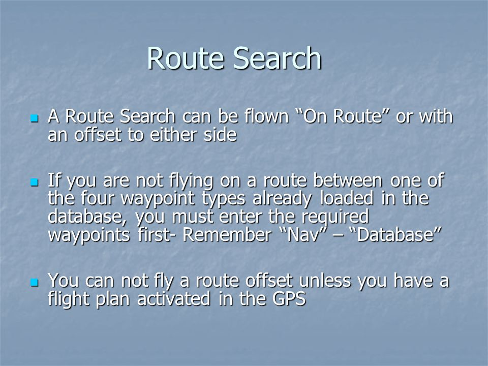 Route Search A Route Search can be flown On Route or with an offset to either side.
