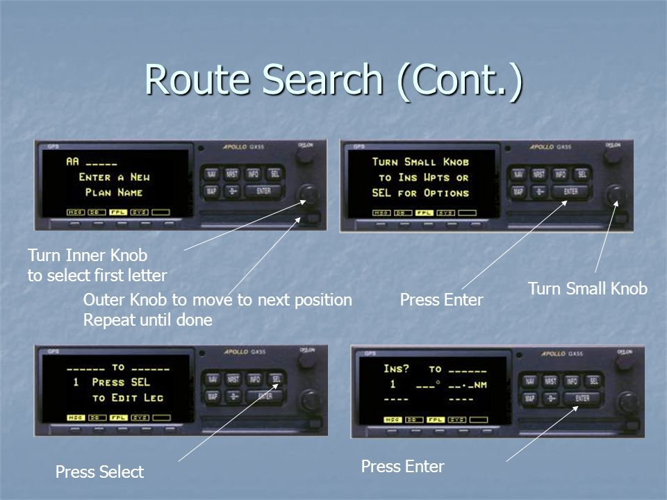 Route Search (Cont.) Turn Inner Knob to select first letter
