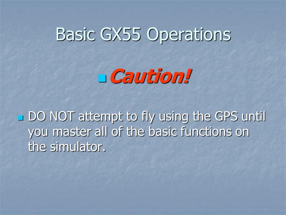 Caution! Basic GX55 Operations
