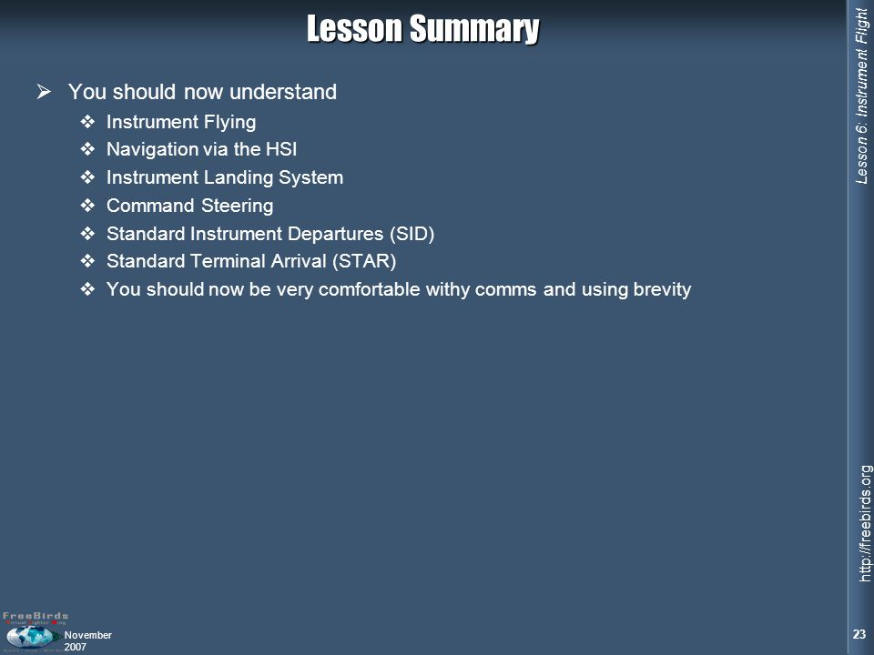 Lesson Summary You should now understand Instrument Flying