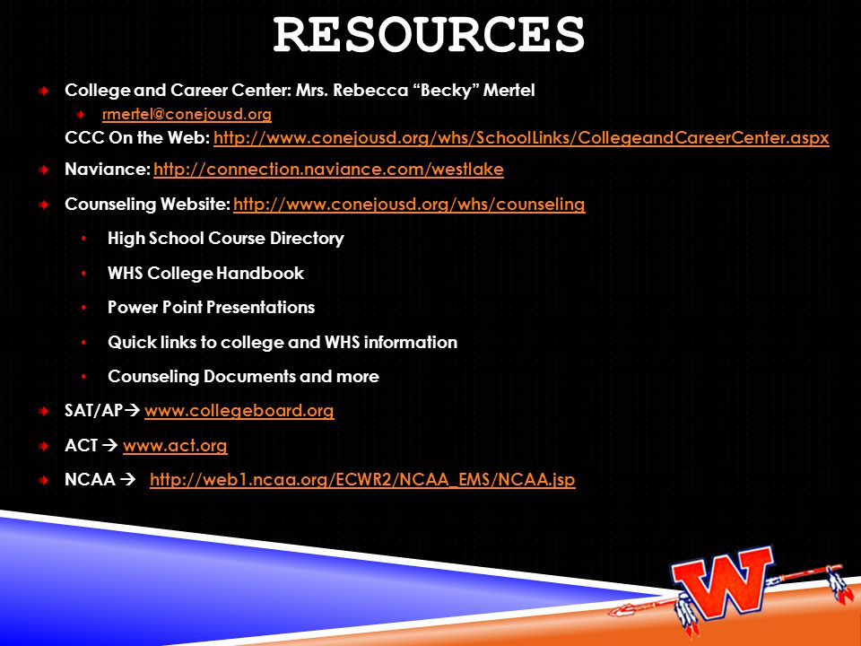 Resources College and Career Center: Mrs. Rebecca Becky Mertel