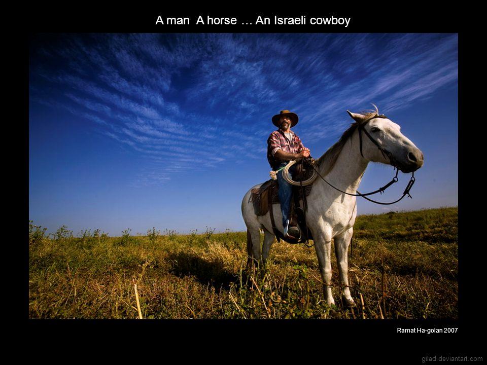 A man A horse … An Israeli cowboy