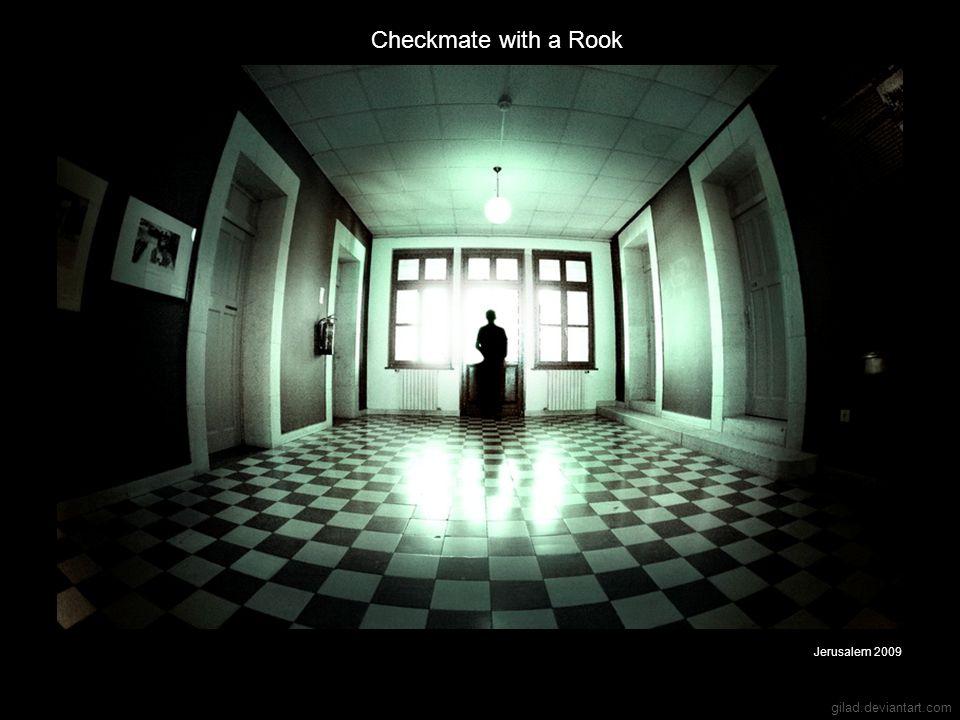 Checkmate with a Rook Jerusalem 2009 gilad.deviantart.com