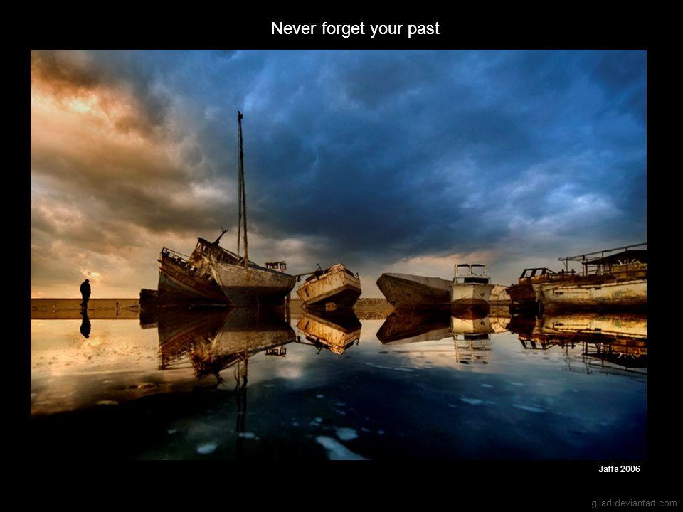 Never forget your past Jaffa 2006 gilad.deviantart.com