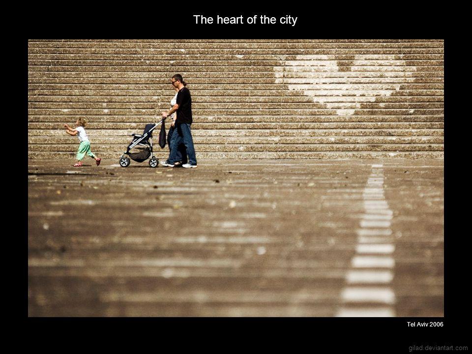 The heart of the city Tel Aviv 2006 gilad.deviantart.com