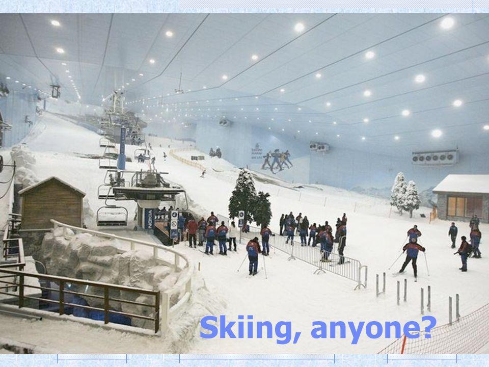 Skiing, anyone