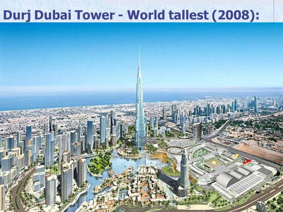 Durj Dubai Tower - World tallest (2008):