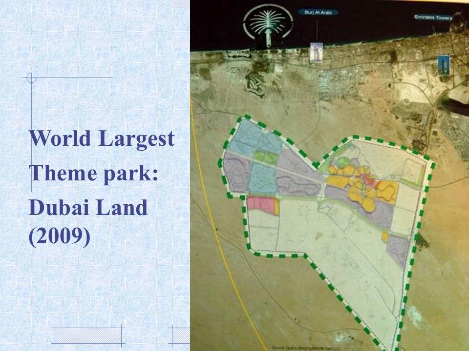 World Largest Theme park: Dubai Land (2009)